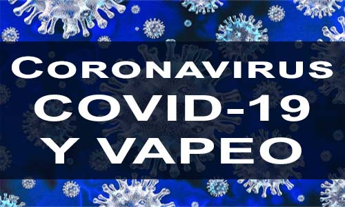 Coronavirus COVID-19 y Vapeo