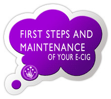 First Steps and maintaining the electronic cigarette